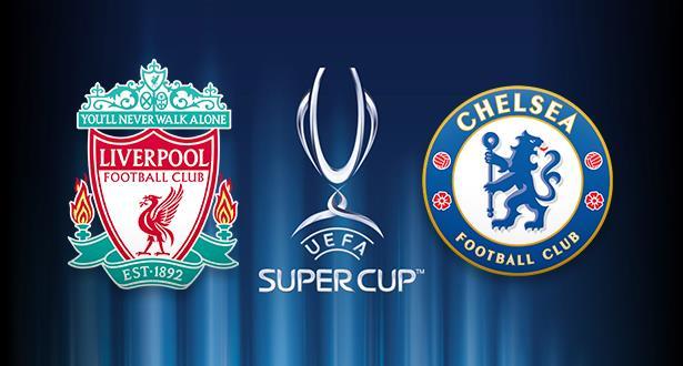 كأس السوبر الاوربى مباراة ليفربول وتشيلسي
